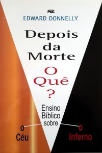 Depois da morte, O que? / Edward Donnelly