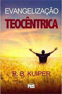 Evangelização Teocêntrica / Rienk Bouke Kuiper