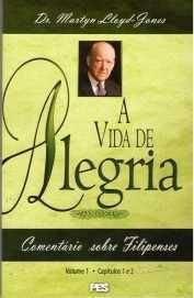 Filipenses: Vol. 1 - Vida de Alegria / D. M. Lloyd-Jones (CAPA DURA)