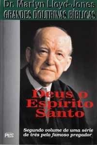 Grandes Doutrinas Bíblicas - Vol. 2 - Deus o Espírito Santo / D. M. Lloyd-Jones (CAPA DURA)