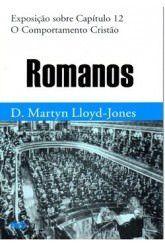 Romanos - Vol. 12: O Comportamento cristão / D. M. Lloyd-Jones (CAPA DURA)