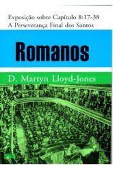 Romanos - Vol. 8: A Perseverança final dos santos / D. M. Lloyd-Jones (CAPA DURA)
