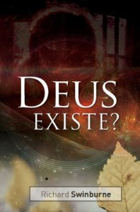 Deus existe? / Richard Swinburne