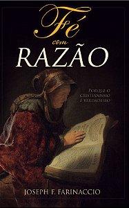 Fé com Razão / Joseph F. Farinaccio