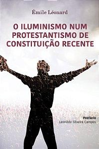 O Iluminismo num protestantismo de constituição recente / Emile Leonard