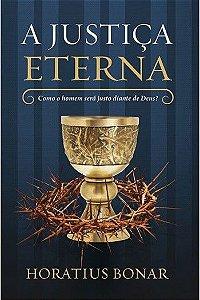 A Justiça Eterna / Horatius Bonar