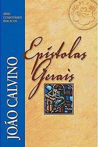 Comentário Bíblico: Epístolas Gerais / João Calvino
