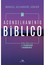 Aconselhamento Bíblico / Manuel A. Junior