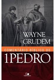 Comentário Bíblico de 1 Pedro / Wayne Grudem