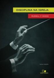 Disciplina na igreja / Russell P. Shedd