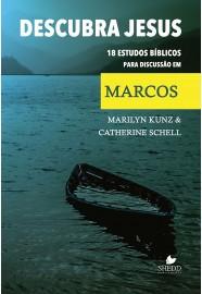 Descubra Jesus / Marilyn Kunz e Catherine Schell