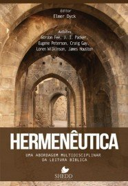 Hermenêutica: Uma abordagem multidisciplinar da leitura bíblica / Elmer Dyck, editor