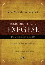 Fundamentos para exegese do Antigo Testamento / Carlos Osvaldo C. Pinto