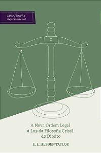 A nova ordem legal à luz da Filosofia do direito / E. L. Hebden Taylor