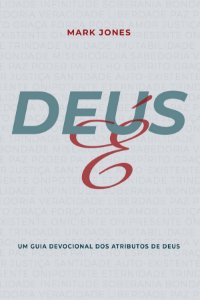 Deus É / Mark Jones