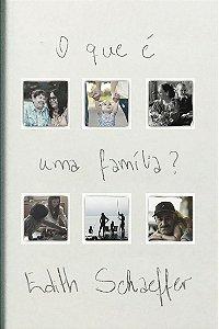 O que é uma Família? / Edith Schaeffer