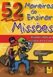 52 Maneiras de ensinar missões / Nancy S. Williamson