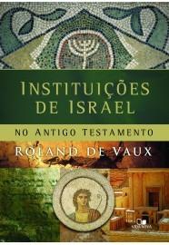 Instituições de Israel no Antigo Testamento / Roland Voux