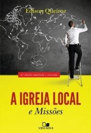 A Igreja local e missões / Edison Queiroz