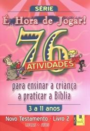 É Hora de Jogar - Vol. 2 - Novo Testamento - 76 Atividades / Christian Focus Publications