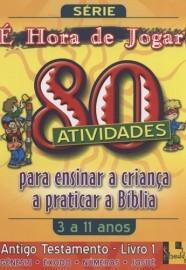 É Hora de Jogar - Vol. 1  - Antigo Testamento - 80 Atividades / TnT Ministries