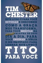 Tito para você / Tim Chester