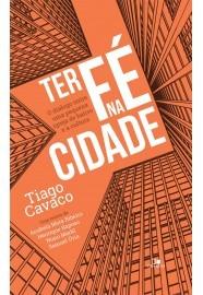 Ter fé na cidade / Tiago Cavaco