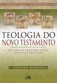 Teologia do Novo Testamento / I. Howard Marshall