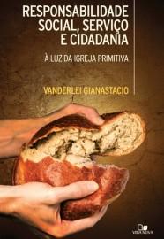 Responsabilidade Social, Serviço e Cidadania / Vanderlei Gianastacio