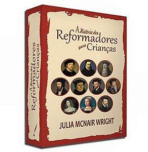 A História dos Reformadores para Crianças / Julia McNair Wright