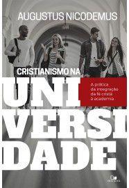 Cristianismo na Universidade / Augustus Nicodemus