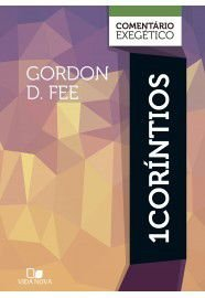 1Coríntios: comentário exegético / Gordon D. Fee