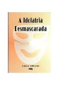 A Idolatria mascarada / Odayr Olivetti
