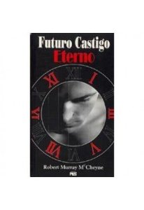 Futuro castigo eterno / Robert M. McCheyne