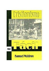 Cristianismo Fácil / Samuel Waldron