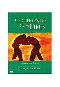 Confronto com Deus / J. Douglas MacMillan