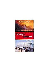 Teologia Relacional / Augustus Nicodemus Lopes