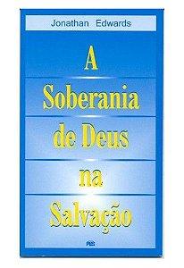 A Soberania de Deus na Salvação / Jonathan Edwards