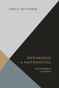 Redimindo A Matemática | Vern S. Poythress