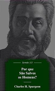 Por Que São Salvos Os Homens? | Sermão 115 | C. H. Spurgeon