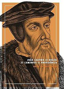 João Calvino No Brasil / Valter Graciano Martins