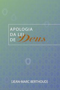 Apologia Da Lei De Deus / Jean-Marc Berthoud