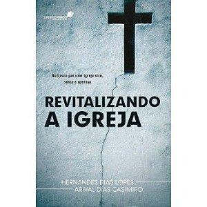 Revitalizando A Igreja / Hernandes Lopes