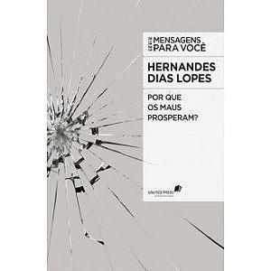 Por Que Os Maus Prosperam? / Hernandes Lopes