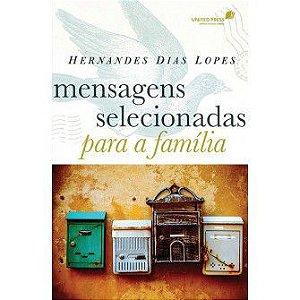 Mensagens Selecionadas Para A Familia / Hernandes Lopes