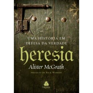 Heresia / Alister Mcgrath