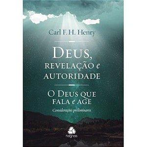 Deus, Revelacao E Autoridade / Carl Henry
