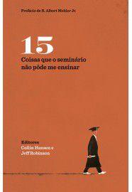 15 coisas que o seminário não pôde me ensinar / Collin Hansen