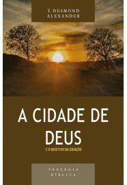 A Cidade de Deus e o objetivo da criação - Série Teologia bíblica