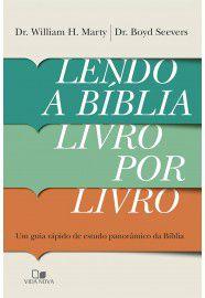 Lendo a Bíblia livro por livro / William Marty
